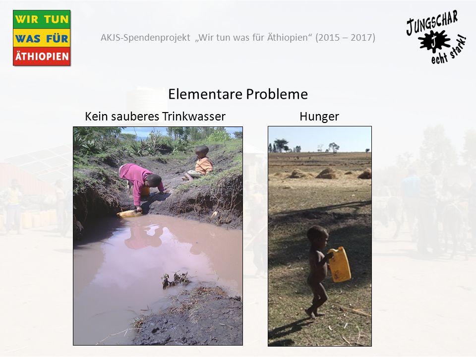 """Kein sauberes TrinkwasserHunger Elementare Probleme AKJS-Spendenprojekt """"Wir tun was für Äthiopien (2015 – 2017)"""