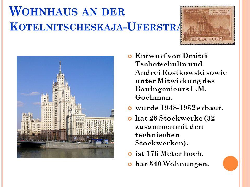 W OHNHAUS AN DER K OTELNITSCHESKAJA -U FERSTRAßE Entwurf von Dmitri Tschetschulin und Andrei Rostkowski sowie unter Mitwirkung des Bauingenieurs L.M.