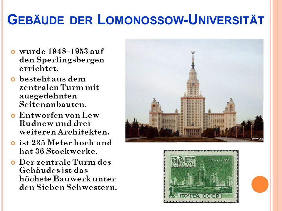 G EBÄUDE DER L OMONOSSOW -U NIVERSITÄT wurde 1948–1953 auf den Sperlingsbergen errichtet.