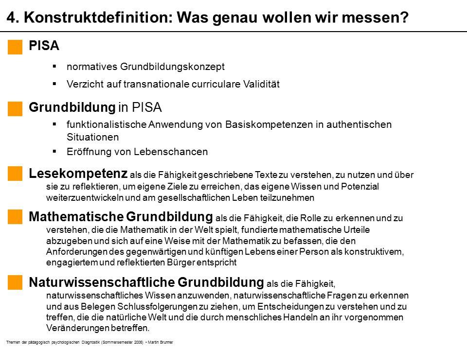 Themen der pädagogisch psychologischen Diagnostik (Sommersemester 2006) Martin Brunner 4.