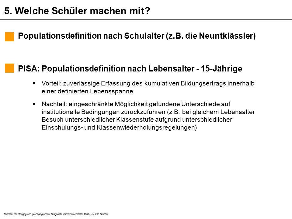 Themen der pädagogisch psychologischen Diagnostik (Sommersemester 2006) Martin Brunner 5.