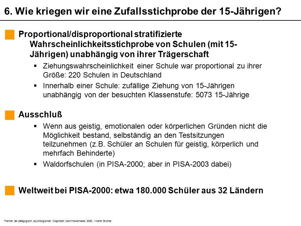 Themen der pädagogisch psychologischen Diagnostik (Sommersemester 2006) Martin Brunner 6.