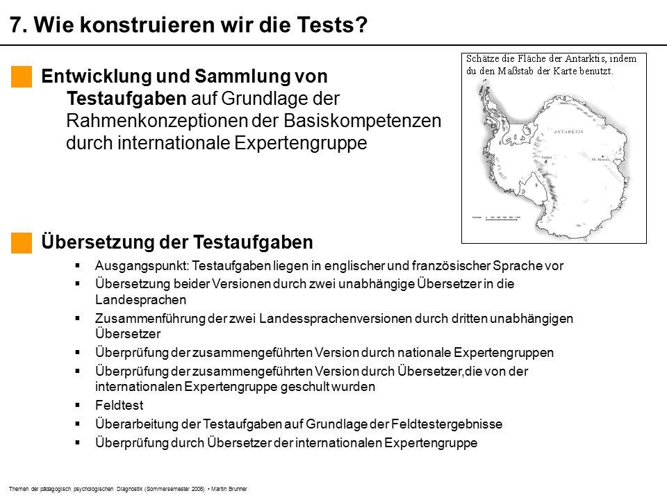 Themen der pädagogisch psychologischen Diagnostik (Sommersemester 2006) Martin Brunner 7.