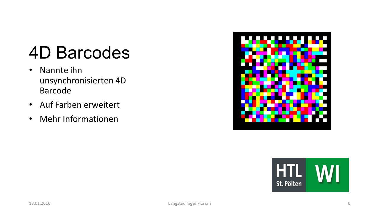 4D Barcodes Nannte ihn unsynchronisierten 4D Barcode Auf Farben erweitert Mehr Informationen 18.01.2016Langstadlinger Florian6