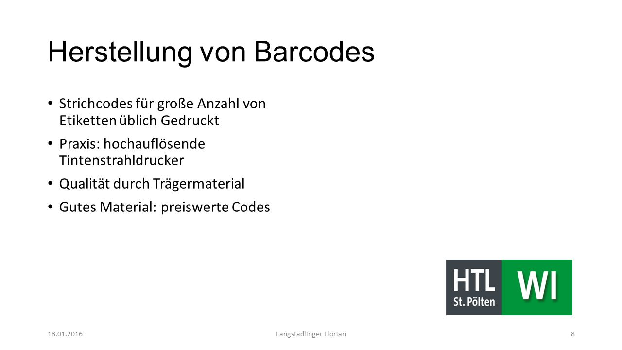 Herstellung von Barcodes Strichcodes für große Anzahl von Etiketten üblich Gedruckt Praxis: hochauflösende Tintenstrahldrucker Qualität durch Trägerma