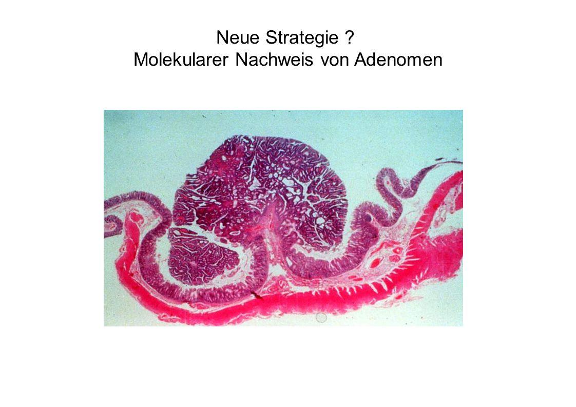 Neue Strategie ? Molekularer Nachweis von Adenomen