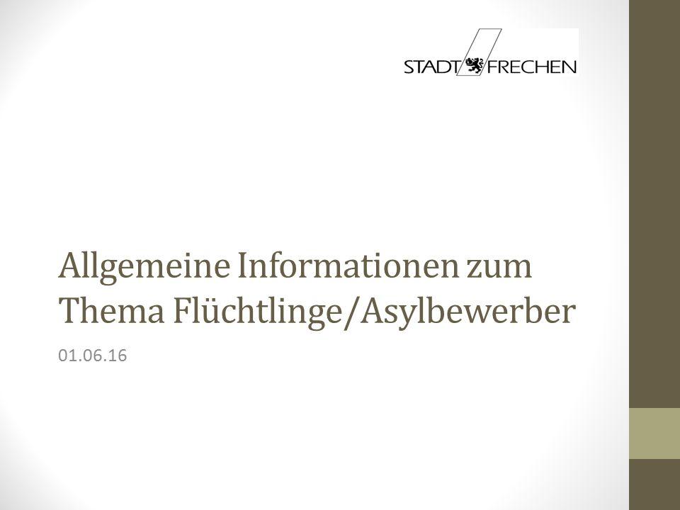 Allgemeine Informationen zum Thema Flüchtlinge/Asylbewerber 01.06.16