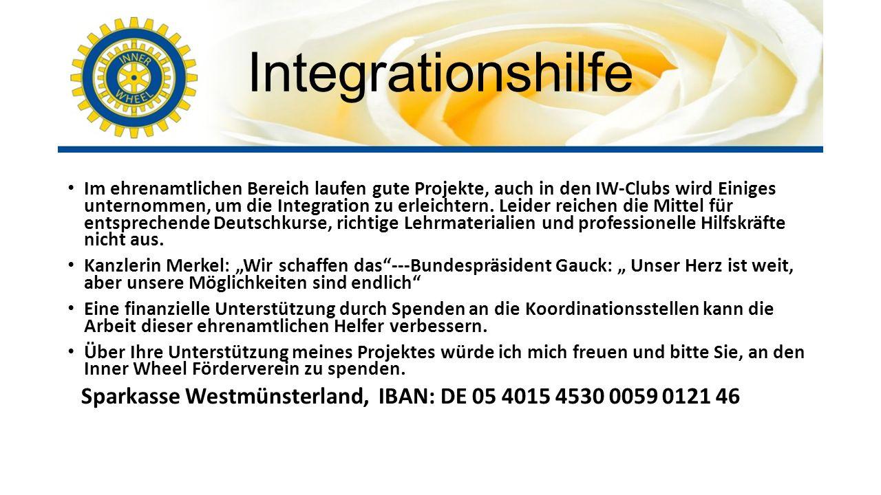 Integrationshilfe Im ehrenamtlichen Bereich laufen gute Projekte, auch in den IW-Clubs wird Einiges unternommen, um die Integration zu erleichtern.