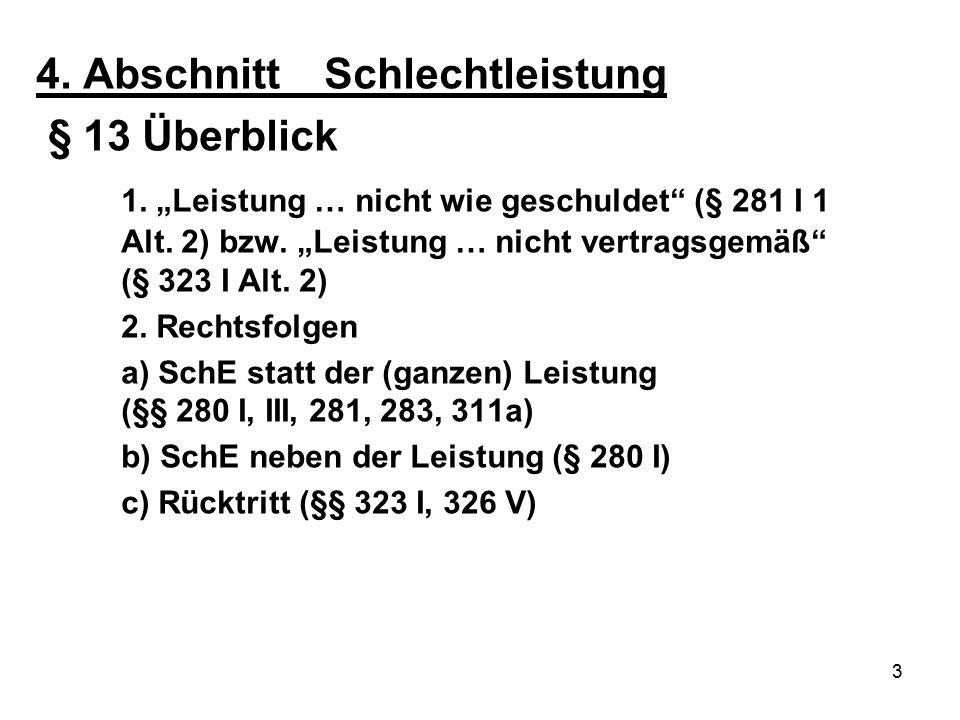 """3 4. AbschnittSchlechtleistung § 13 Überblick 1. """"Leistung … nicht wie geschuldet (§ 281 I 1 Alt."""