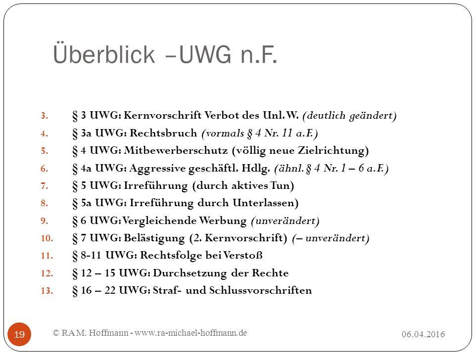 Überblick –UWG n.F. 06.04.2016 © RA M. Hoffmann - www.ra-michael-hoffmann.de 19 3.