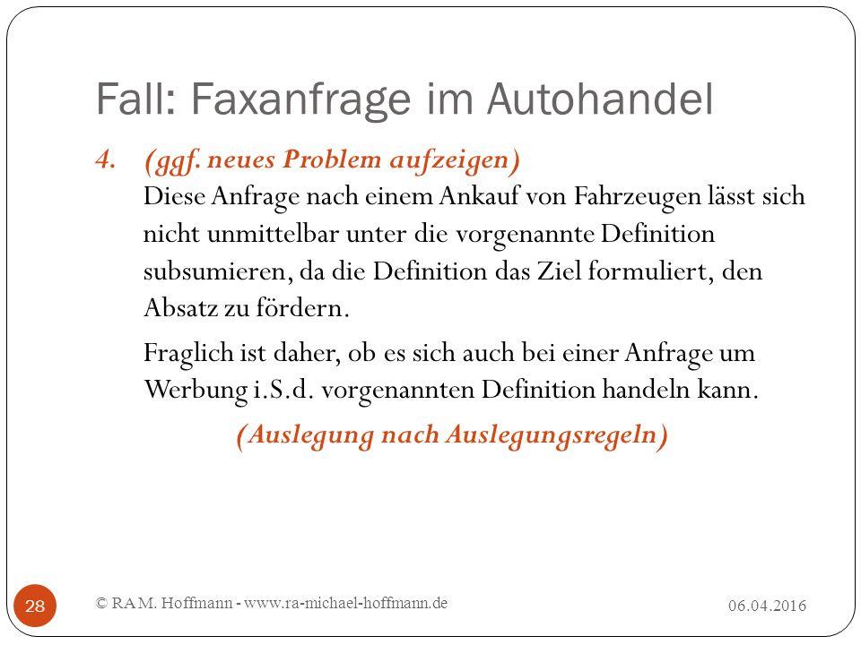 Fall: Faxanfrage im Autohandel 06.04.2016 © RA M. Hoffmann - www.ra-michael-hoffmann.de 28 4.(ggf.