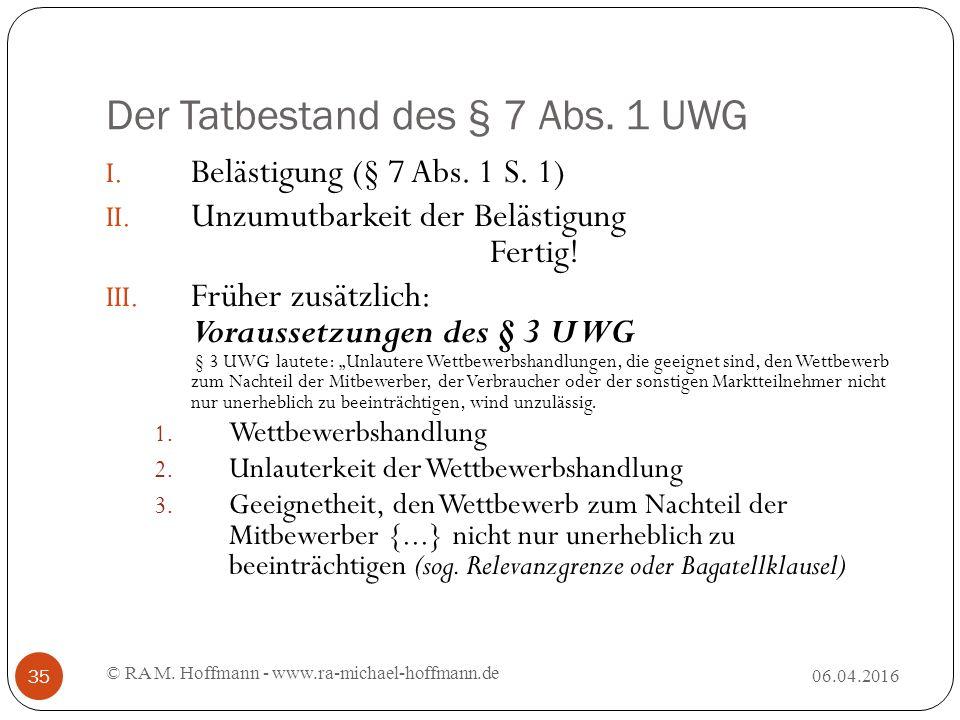 Der Tatbestand des § 7 Abs. 1 UWG 06.04.2016 © RA M.