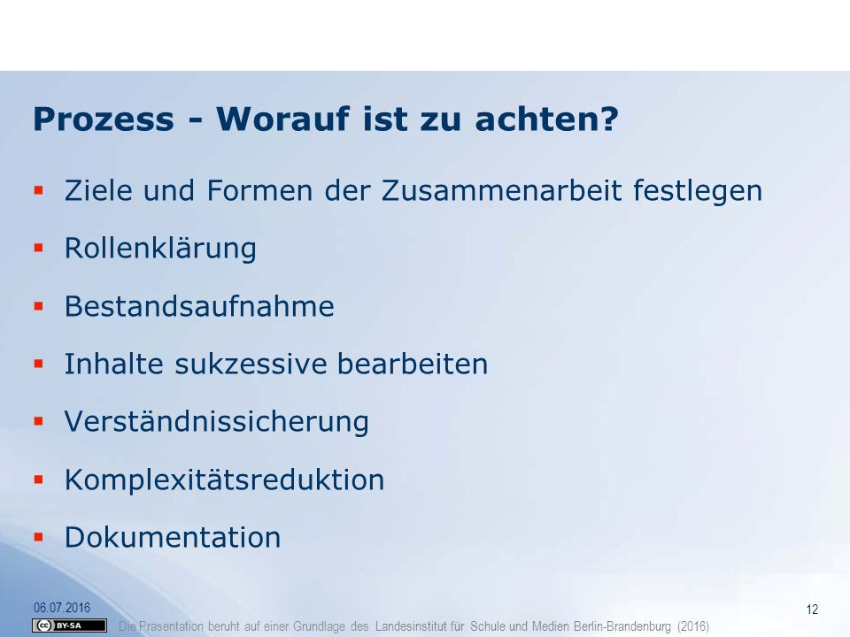 Die Präsentation beruht auf einer Grundlage des Landesinstitut für Schule und Medien Berlin-Brandenburg (2016) Prozess - Worauf ist zu achten?  Ziele