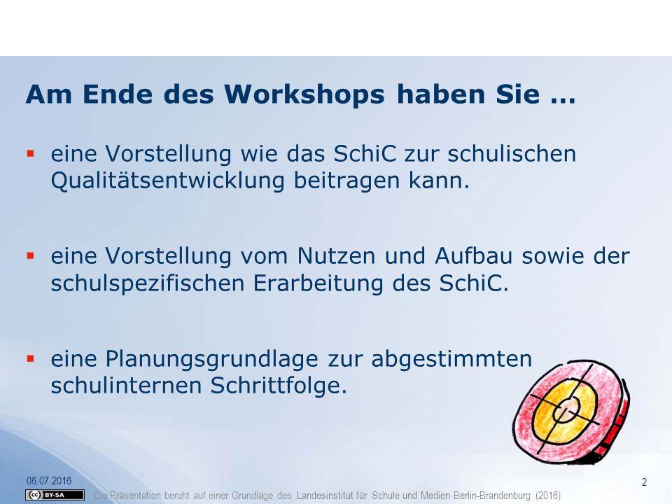 Am Ende des Workshops haben Sie …  eine Vorstellung wie das SchiC zur schulischen Qualitätsentwicklung beitragen kann.  eine Vorstellung vom Nutzen