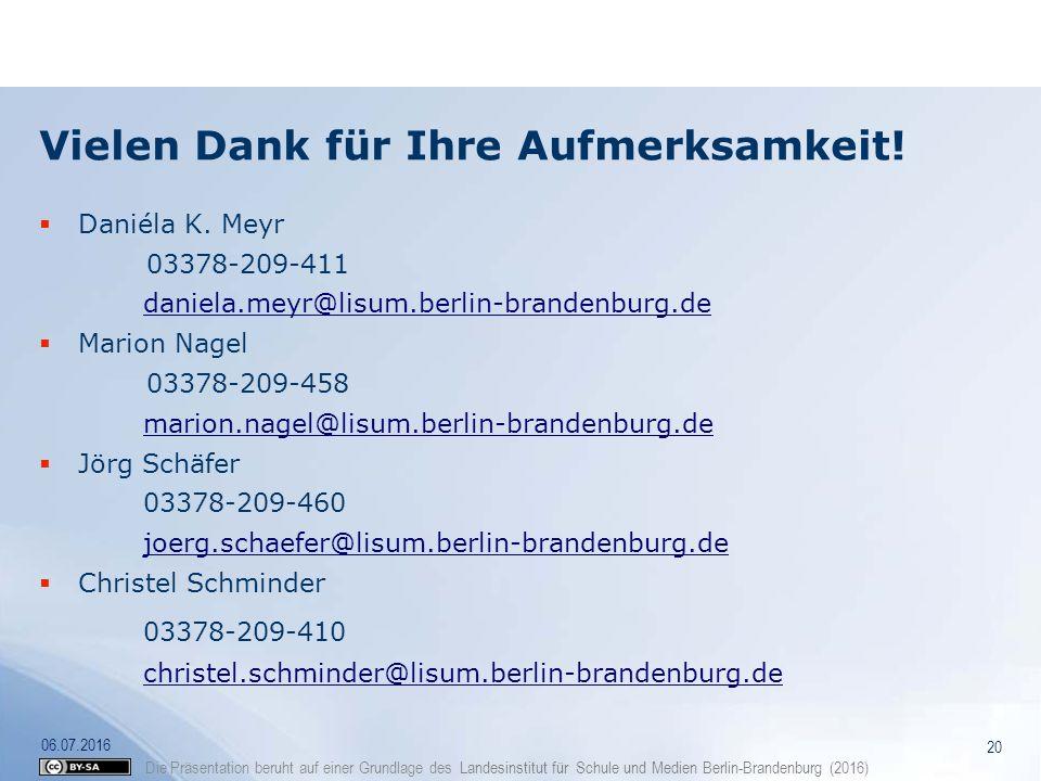 Die Präsentation beruht auf einer Grundlage des Landesinstitut für Schule und Medien Berlin-Brandenburg (2016) Vielen Dank für Ihre Aufmerksamkeit! 