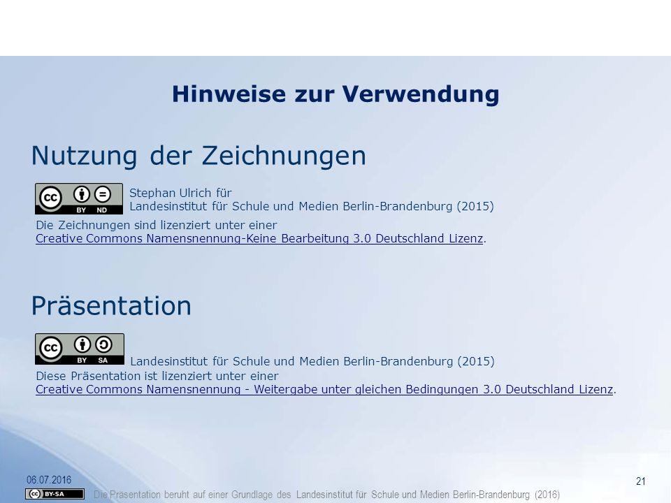Die Präsentation beruht auf einer Grundlage des Landesinstitut für Schule und Medien Berlin-Brandenburg (2016) Hinweise zur Verwendung 21 Nutzung der