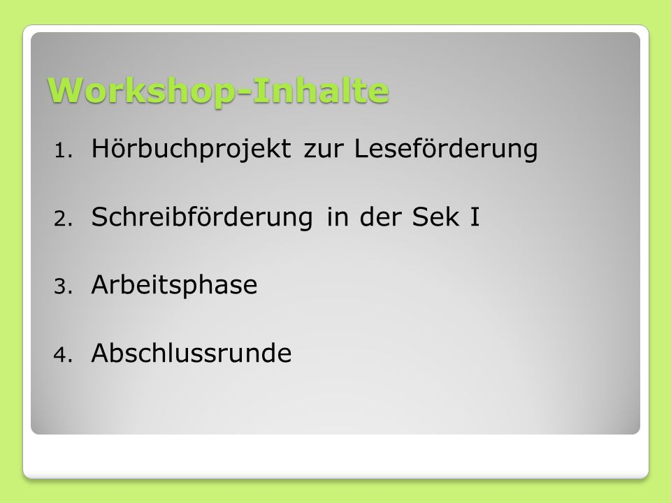 Workshop-Inhalte 1. Hörbuchprojekt zur Leseförderung 2.