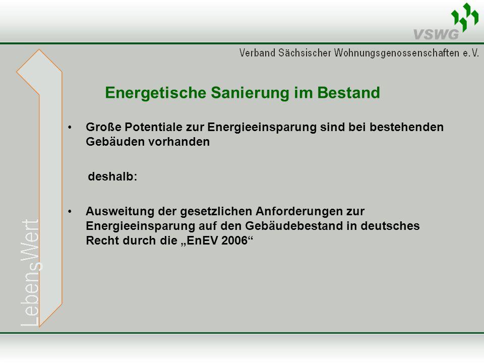 """Energetische Sanierung im Bestand Große Potentiale zur Energieeinsparung sind bei bestehenden Gebäuden vorhanden deshalb: Ausweitung der gesetzlichen Anforderungen zur Energieeinsparung auf den Gebäudebestand in deutsches Recht durch die """"EnEV 2006"""