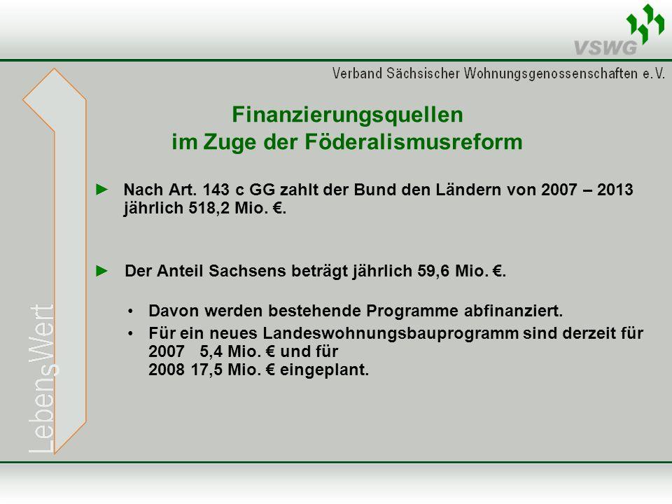 Finanzierungsquellen im Zuge der Föderalismusreform ► Nach Art. 143 c GG zahlt der Bund den Ländern von 2007 – 2013 jährlich 518,2 Mio. €. ► Der Antei