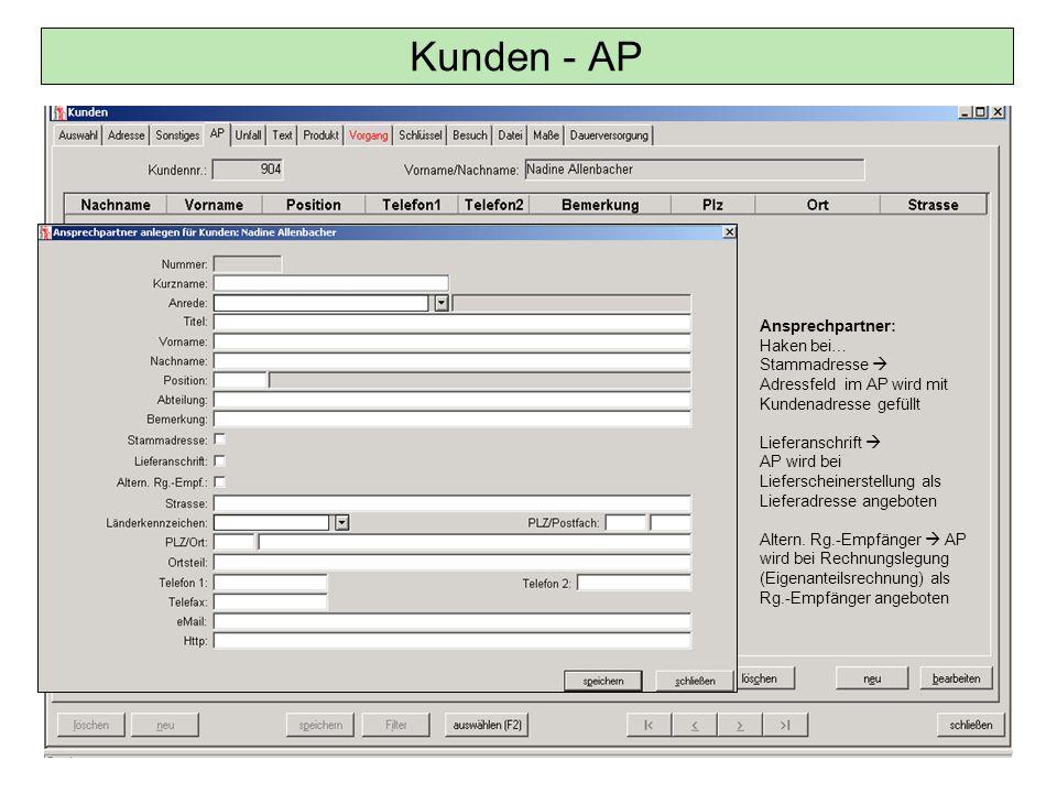 Kunden - AP Ansprechpartner: Haken bei… Stammadresse  Adressfeld im AP wird mit Kundenadresse gefüllt Lieferanschrift  AP wird bei Lieferscheinerste