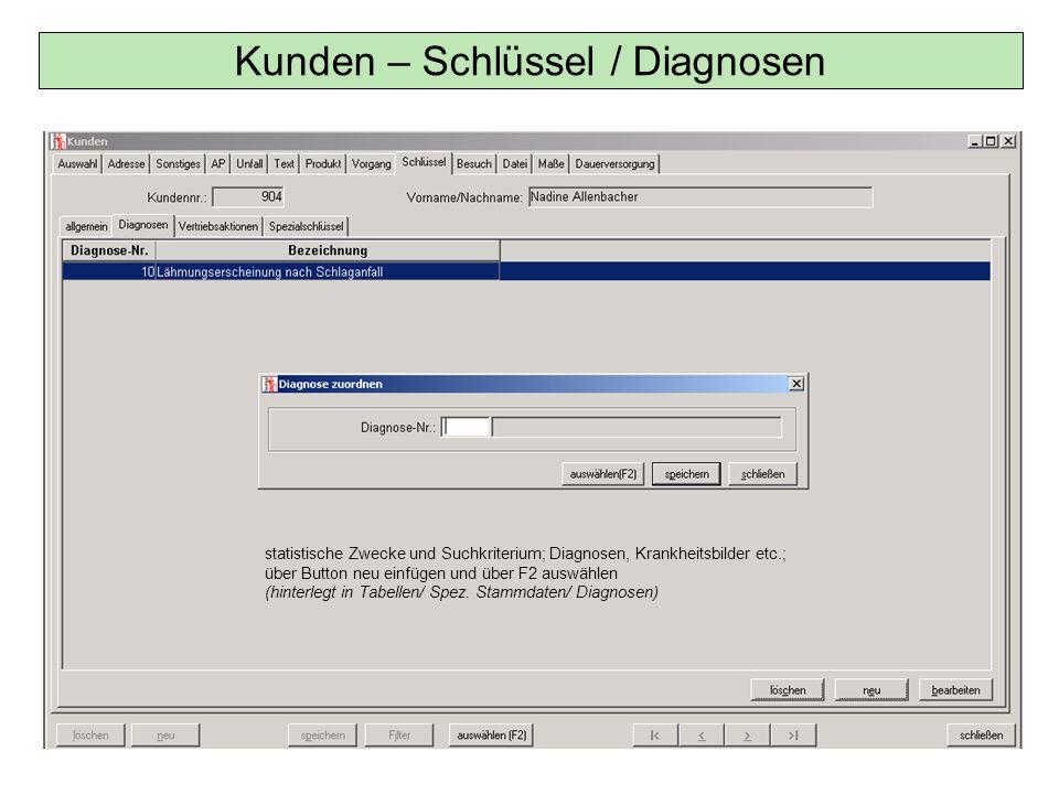Kunden – Schlüssel / Diagnosen statistische Zwecke und Suchkriterium; Diagnosen, Krankheitsbilder etc.; über Button neu einfügen und über F2 auswählen