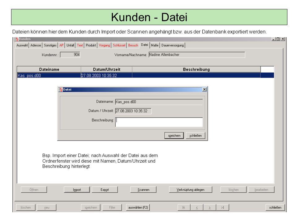 Dateien können hier dem Kunden durch Import oder Scannen angehängt bzw. aus der Datenbank exportiert werden. Kunden - Datei Bsp. Import einer Datei; n
