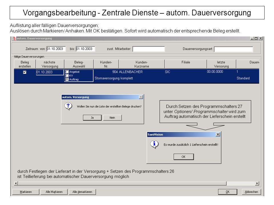 Vorgangsbearbeitung - Zentrale Dienste – autom. Dauerversorgung Auflistung aller fälligen Dauerversorgungen; Auslösen durch Markieren/ Anhaken. Mit OK