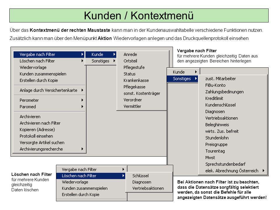 Über das Kontextmenü der rechten Maustaste kann man in der Kundenauswahltabelle verschiedene Funktionen nutzen. Zusätzlich kann man über den Menüpunkt
