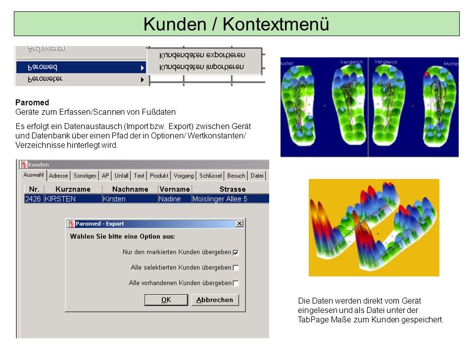 Kunden / Kontextmenü Paromed Geräte zum Erfassen/Scannen von Fußdaten Es erfolgt ein Datenaustausch (Import bzw. Export) zwischen Gerät und Datenbank