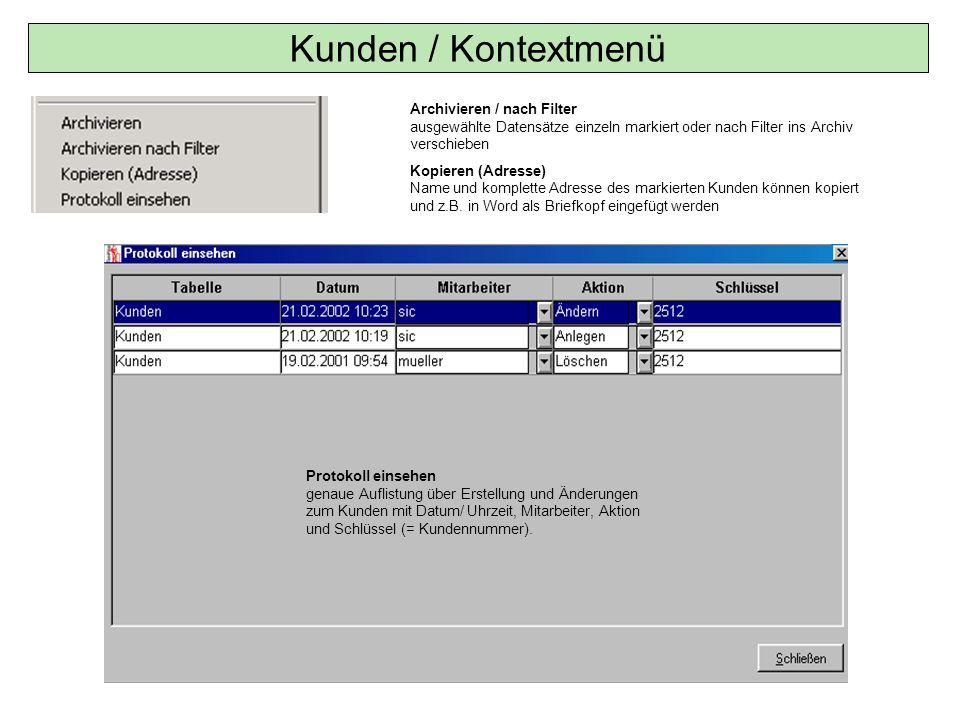 Kunden / Kontextmenü Archivieren / nach Filter ausgewählte Datensätze einzeln markiert oder nach Filter ins Archiv verschieben Kopieren (Adresse) Name