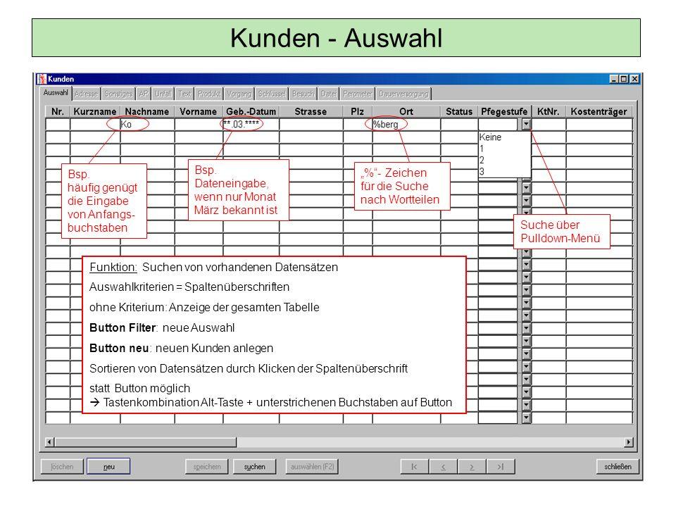 Funktion: Suchen von vorhandenen Datensätzen Auswahlkriterien = Spaltenüberschriften ohne Kriterium: Anzeige der gesamten Tabelle Button Filter: neue