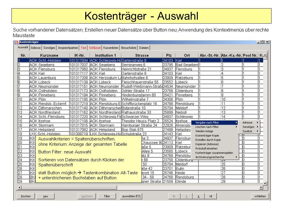 Suche vorhandener Datensätzen; Erstellen neuer Datensätze über Button neu; Anwendung des Kontextmenüs über rechte Maustaste Kostenträger - Auswahl Aus