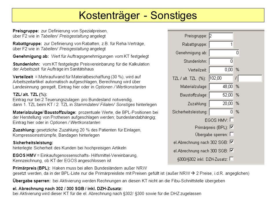 Kostenträger - Sonstiges Preisgruppe: zur Definierung von Spezialpreisen, über F2 wie in Tabellen/ Preisgestaltung angelegt Rabattgruppe: zur Definier