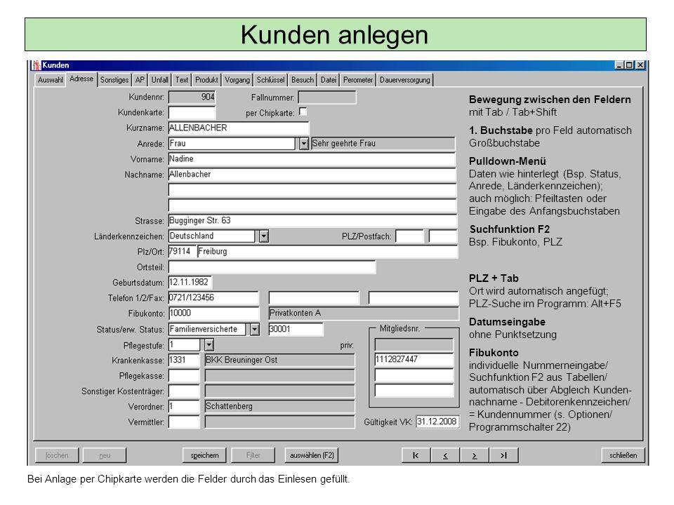 Bewegung zwischen den Feldern mit Tab / Tab+Shift 1. Buchstabe pro Feld automatisch Großbuchstabe Pulldown-Menü Daten wie hinterlegt (Bsp. Status, Anr