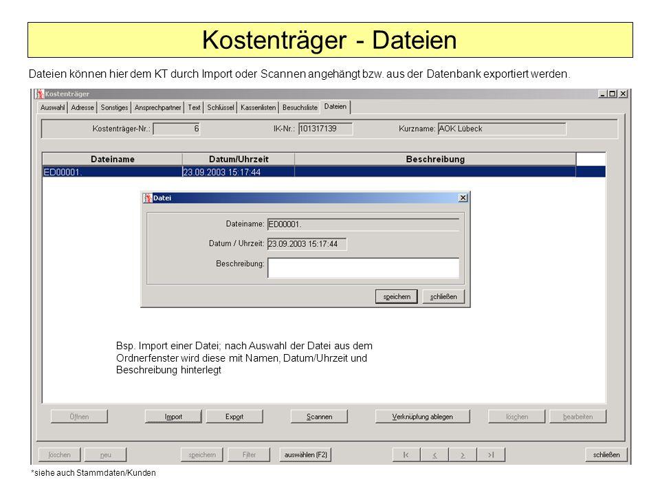 Dateien können hier dem KT durch Import oder Scannen angehängt bzw. aus der Datenbank exportiert werden. Kostenträger - Dateien Bsp. Import einer Date