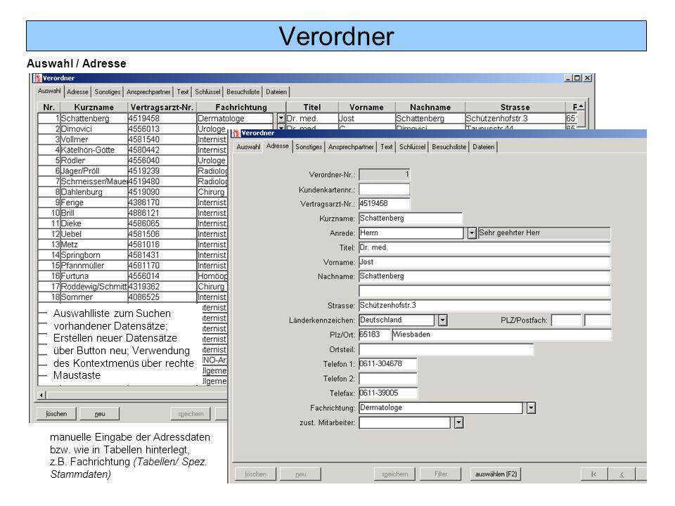 Verordner Auswahl / Adresse Auswahlliste zum Suchen vorhandener Datensätze; Erstellen neuer Datensätze über Button neu; Verwendung des Kontextmenüs üb