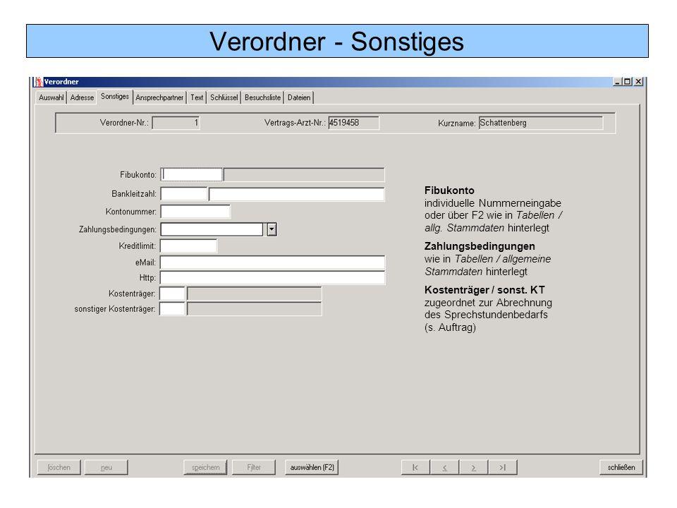 Verordner - Sonstiges Fibukonto individuelle Nummerneingabe oder über F2 wie in Tabellen / allg. Stammdaten hinterlegt Zahlungsbedingungen wie in Tabe
