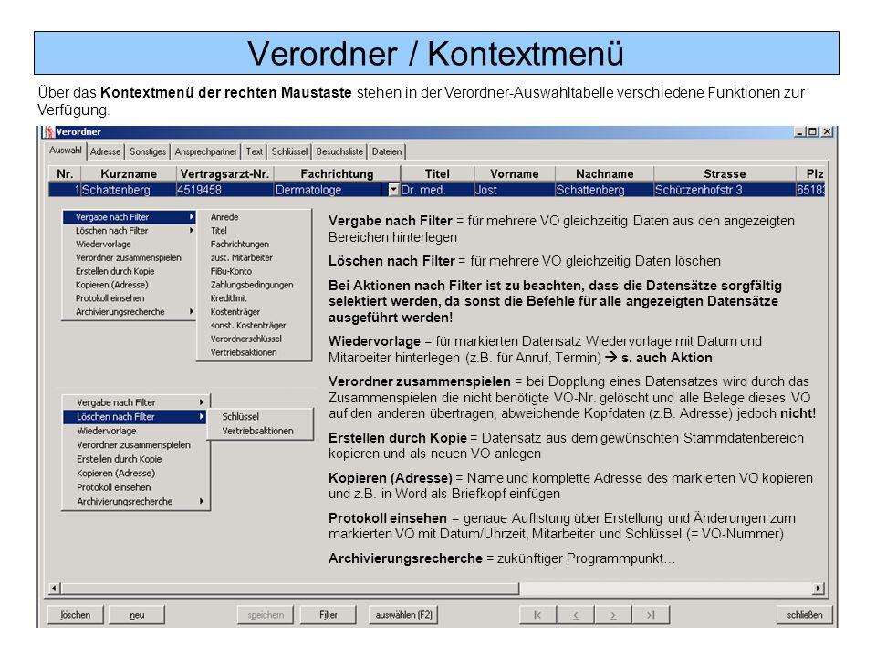 Verordner / Kontextmenü Über das Kontextmenü der rechten Maustaste stehen in der Verordner-Auswahltabelle verschiedene Funktionen zur Verfügung. Verga