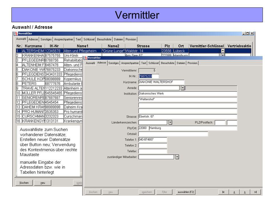 Vermittler Auswahl / Adresse Auswahlliste zum Suchen vorhandener Datensätze; Erstellen neuer Datensätze über Button neu; Verwendung des Kontextmenüs ü