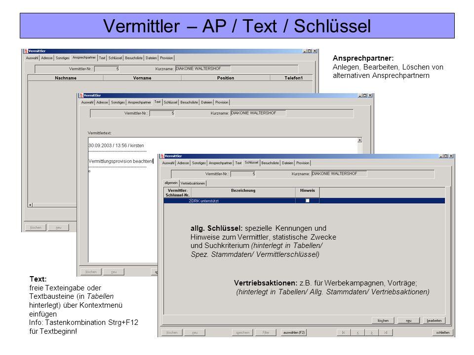 Vermittler – AP / Text / Schlüssel Ansprechpartner: Anlegen, Bearbeiten, Löschen von alternativen Ansprechpartnern Text: freie Texteingabe oder Textba