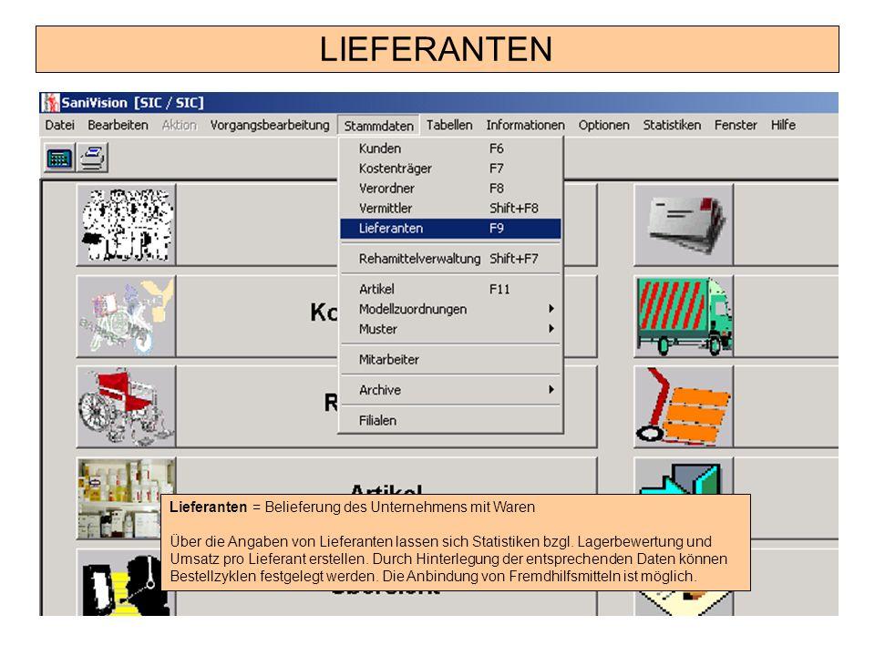 LIEFERANTEN Lieferanten = Belieferung des Unternehmens mit Waren Über die Angaben von Lieferanten lassen sich Statistiken bzgl. Lagerbewertung und Ums