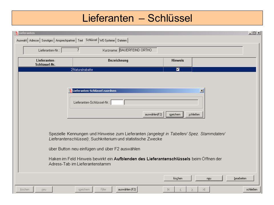 Lieferanten – Schlüssel Spezielle Kennungen und Hinweise zum Lieferanten (angelegt in Tabellen/ Spez. Stammdaten/ Lieferantenschlüssel); Suchkriterium