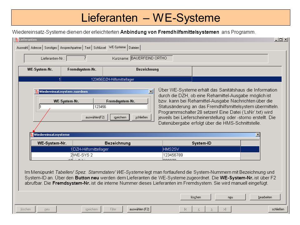 Lieferanten – WE-Systeme Wiedereinsatz-Systeme dienen der erleichterten Anbindung von Fremdhilfsmittelsystemen ans Programm. Im Menüpunkt Tabellen/ Sp