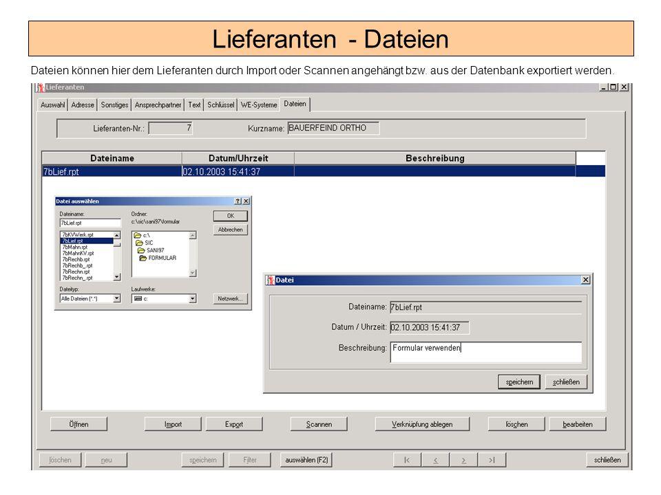 Lieferanten - Dateien Dateien können hier dem Lieferanten durch Import oder Scannen angehängt bzw. aus der Datenbank exportiert werden.