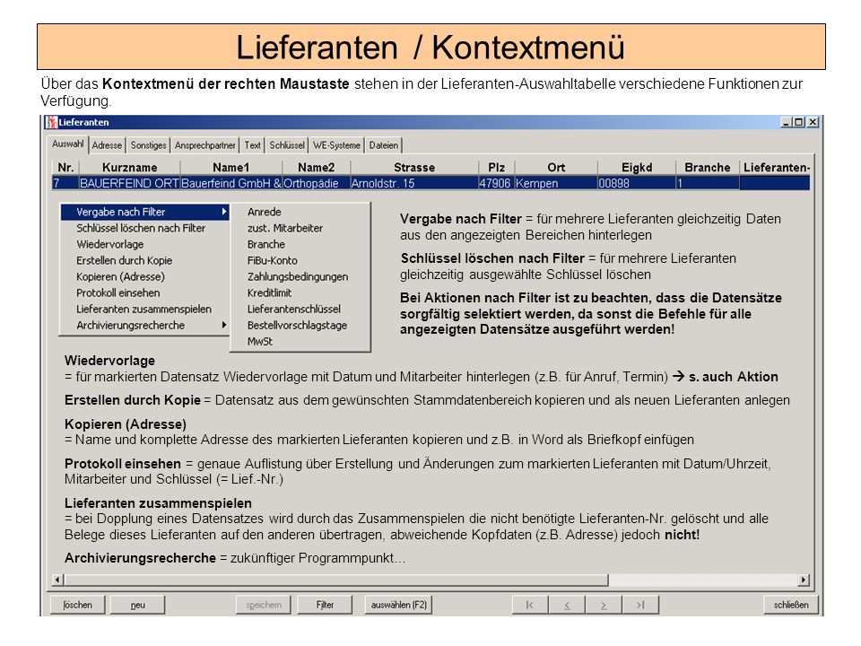 Lieferanten / Kontextmenü Über das Kontextmenü der rechten Maustaste stehen in der Lieferanten-Auswahltabelle verschiedene Funktionen zur Verfügung. V
