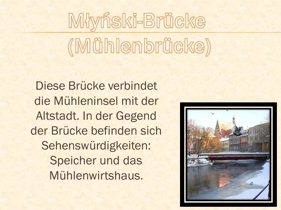Diese Brücke verbindet die Mühleninsel mit der Altstadt. In der Gegend der Brücke befinden sich Sehenswürdigkeiten: Speicher und das Mühlenwirtshaus.
