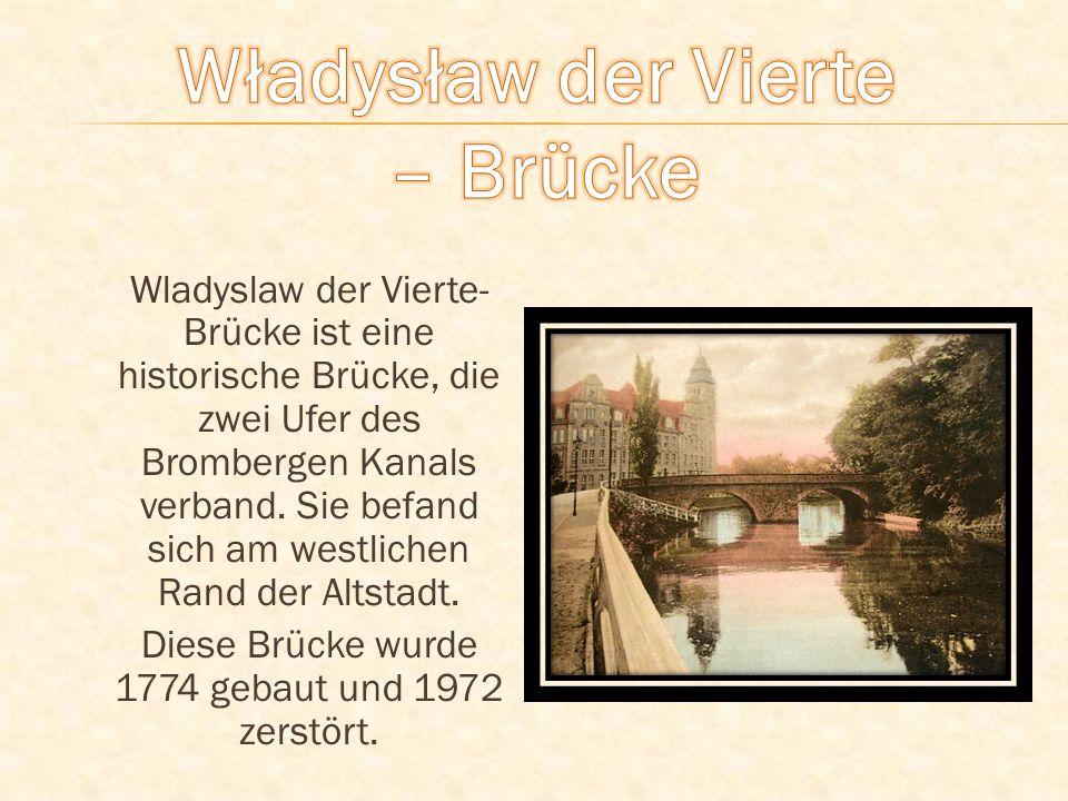 Wladyslaw der Vierte- Brücke ist eine historische Brücke, die zwei Ufer des Brombergen Kanals verband.
