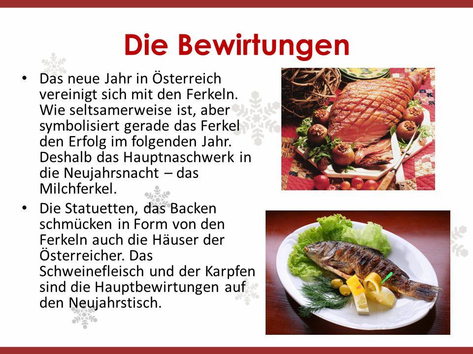 Die Geschenke Das neue Jahr in Österreich, wie auch in vielen Ländern, ist ein Feiertag der Güte und des Glückes.