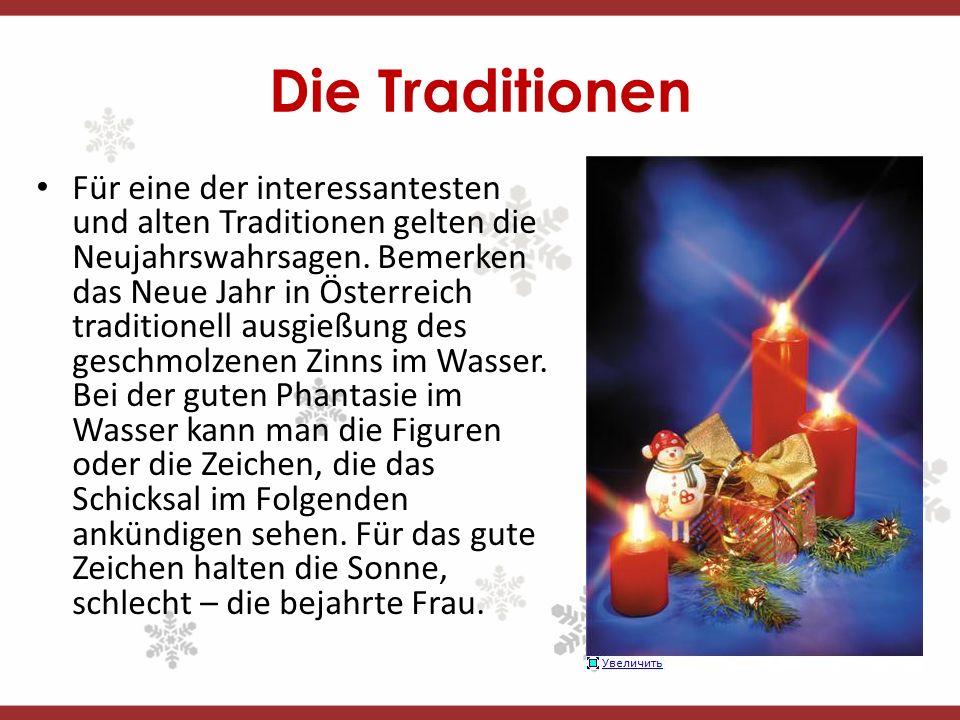 Die Traditionen Für eine der interessantesten und alten Traditionen gelten die Neujahrswahrsagen.