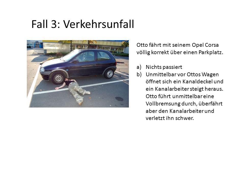 Otto fährt mit seinem Opel Corsa völlig korrekt über einen Parkplatz. a)Nichts passiert b)Unmittelbar vor Ottos Wagen öffnet sich ein Kanaldeckel und